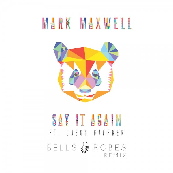 Pick 'n' ReMix - Mark Maxwell - Say It Again ft. Jason Gaffner (Bells & Robes Remix)