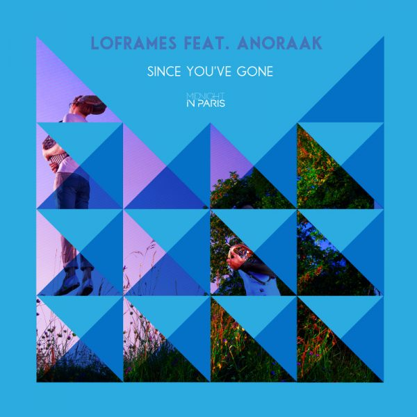 Pick 'n' Mix - Loframes // Since You've Gone (feat. Anoraak)
