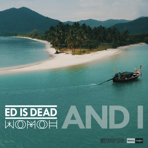 Pick 'n' Mix - Ed is Dead & WOMOH Feat. NN // And I