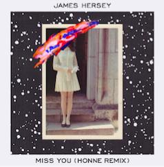 Pick 'n' ReMix // James Hersey - Miss You (Honne Remix)