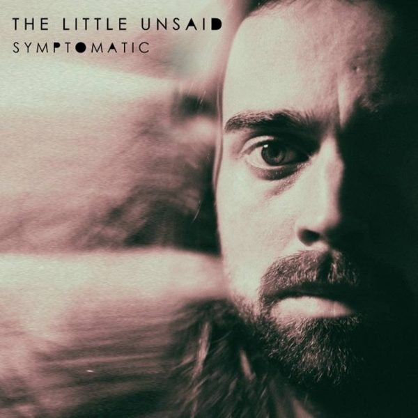 Pick 'n' Mix // The Little Unsaid - Symptomatic