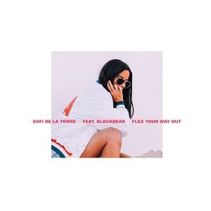 Pick 'n' Mix // Sofi de la Torre - Flex Your Way Out ft. Blackbear